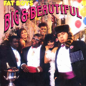 The Fat Boys – Big & Beautiful  (1986)[INFO]